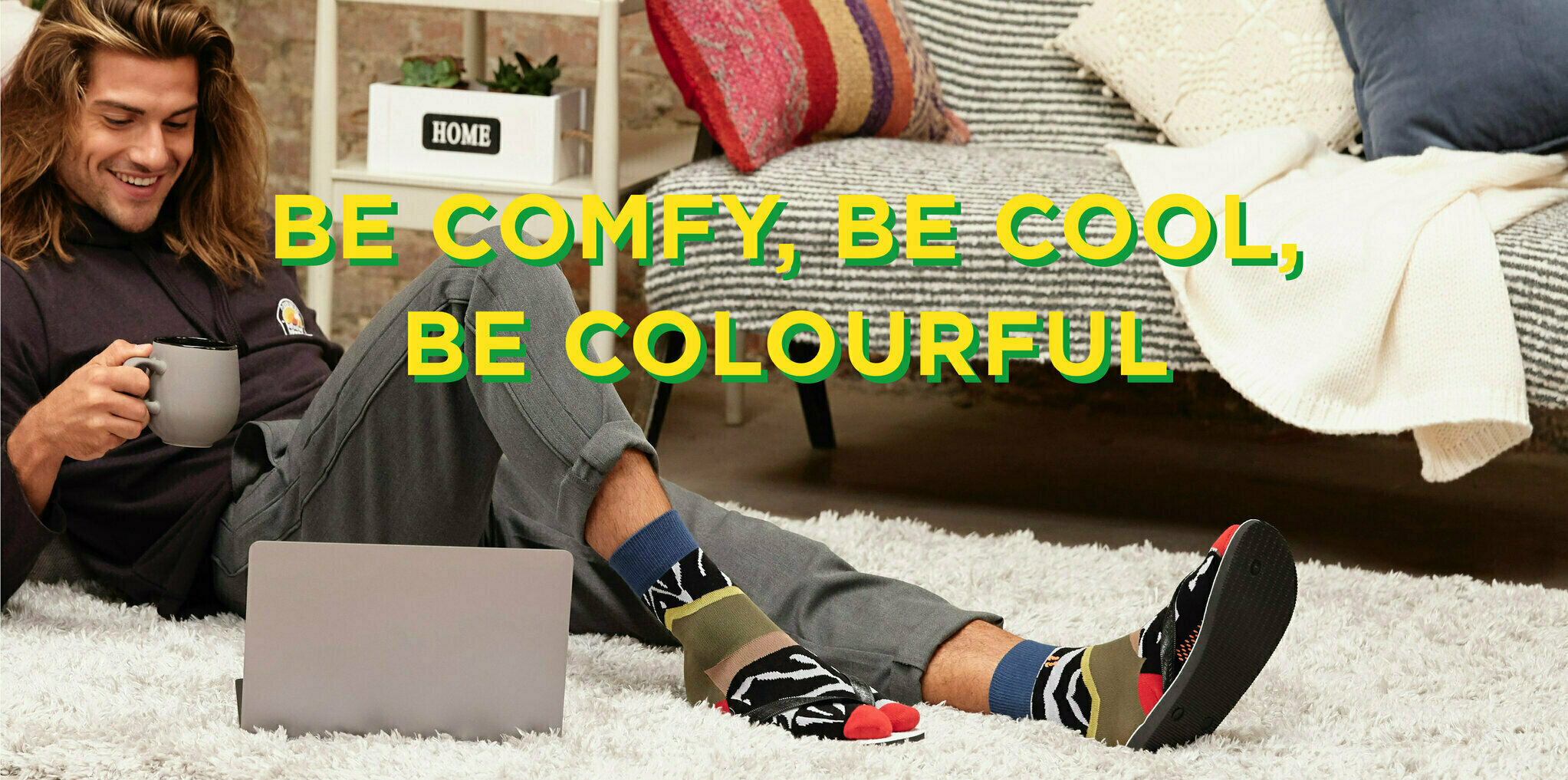 Be comfy, be cool,